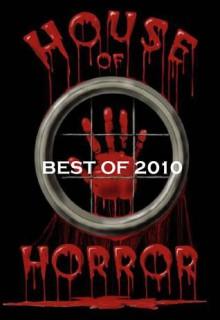 House of Horror - Best of 2010 - Neil Leckman, Ash Krafton, Lori Titus, Darren James, Nick Rose, Ken L. Jones, Charlotte E. Gledson, Nandy Ekle, Gary McKenzie, Kira Morgana, Kevin L. Jones