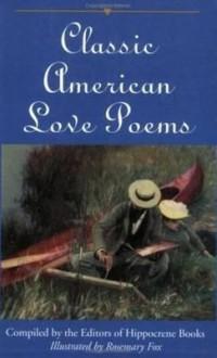 Classic American Love Poems - Hippocrene Books