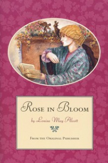 Rose In Bloom: A Sequel To Eight Cousins - Louisa May Alcott
