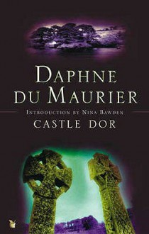 Castle Dor - Daphne Du Maurier,Arthur Quiller-Couch