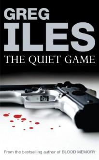 The Quiet Game - Greg Iles