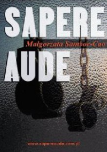 Sapere Aude - Małgorzata Sambor-Cao