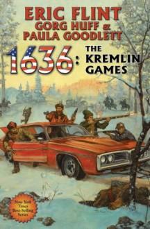 1636: The Kremlin Games - Eric Flint, Gorg Huff, Paula Goodlett
