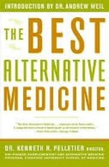 The Best Alternative Medicine - Kenneth Pelletier, William L. Simon