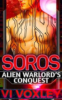 Soros: Alien Warlord's Conquest (Scifi Alien - Human Military Romance) - Vi Voxley