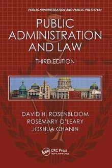Public Administration and Law - David H. Rosenbloom, Rosemary O'Leary, Joshua M. Chanin