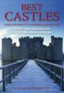 Best Castles: England, Scotland, Ireland, Wales: Over 100 Castles to Discover and Explore - Peter Somerset Fry