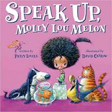 Speak Up, Molly Lou Melon - Patty Lovell