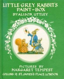 Little Grey Rabbit's Paint Box - Alison Uttley, Margaret Tempest