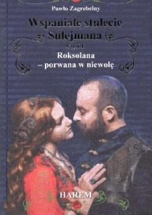 Roksolana - porwana w niewolę - Pawło Zahrebelny
