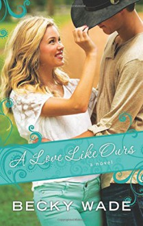 A Love Like Ours - Becky Wade