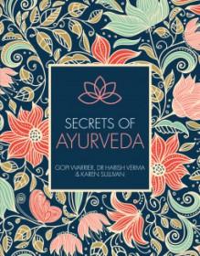 The Secrets of Ayurveda - Harish Chandra Verma,Gopi Warrier,Karen Sullivan