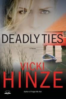 Deadly Ties - Vicki Hinze