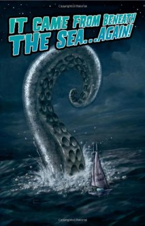It Came from Beneath the Sea... Again - Susan Griffith, Todd Tennant, Chris Noeth, Sven Strangmeyer