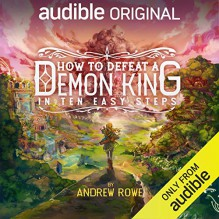 How To Defeat A Demon King - Andrew Rowe,Suzy Jackson,Steve West