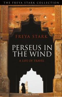 Perseus in the Wind - Freya Stark