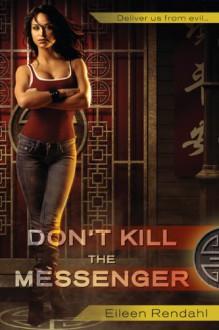 Don't Kill The Messenger (A Messenger Novel) - Eileen Rendahl