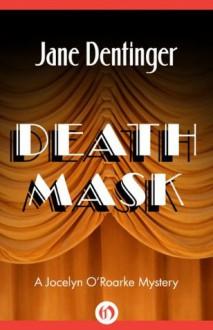 Death Mask (The Jocelyn O'Roarke Mysteries) - Jane Dentinger
