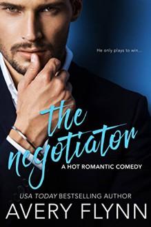 The Negotiator - Avery Flynn