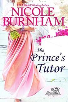 The Prince's Tutor (Royal Scandals: San Rimini Book 3) - Nicole Burnham