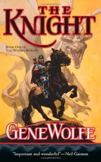 The Knight - Gene Wolfe