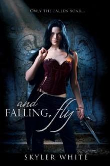 and Falling, Fly - Skyler White