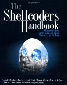 Shellcoders Handbook W/Ws - Jack Koziol, David Litchfield, Dave Aitel