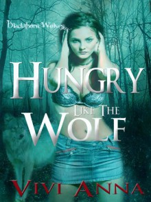 Hungry like the Wolf - Vivi Anna