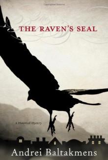 The Raven's Seal - Andrei Baltakmens