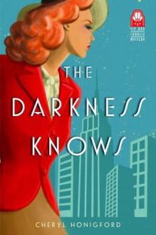 The Darkness Knows (Viv and Charlie Mystery) - Cheryl Honigford