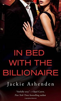 In Bed With the Billionaire - Jackie Ashenden