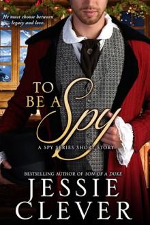 To Be a Spy - Jessie Clever