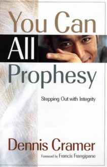 You Can All Prophesy - Dennis Cramer