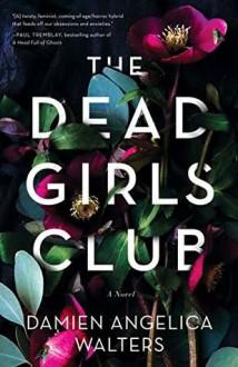 The Dead Girls Club - Damien Angelica Walters