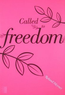 Called to Freedom - Roland Meynet, Patricia Kelly