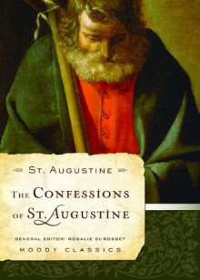 The Confessions of St. Augustine - Augustine of Hippo, Rosalie A. de Rossett