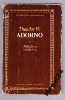 Dialektyka negatywna - Theodor Adorno