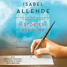 The Stories of Eva Luna - Isabel Allende,Cynthia Farrell,Samantha Desz,Timothy Andres Pabon,Gibson Frazier,Joy Osmanski