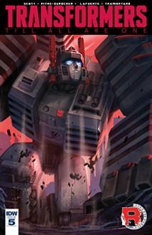 Transformers: Till All Are One #5 - Mairghread Scott, Sara Pitre-Durocher