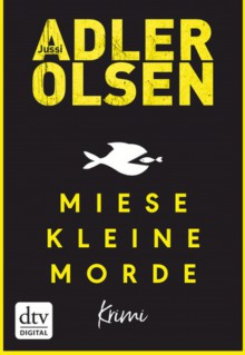 Miese kleine Morde: Crime Story - Jussi Adler-Olsen, Hannes Thiess