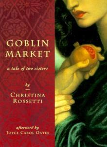 Goblin Market - Christina Rossetti