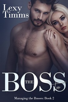 The Boss Too: Billionaire Romance (Managing the Bosses Book 2) - Lexy Timms, Book Cover by Design