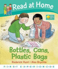 Bottles, Cans, Plastic Bags - Roderick Hunt, Alex Brychta, Annemarie Young