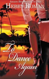 To Dance Again - Hebby Roman