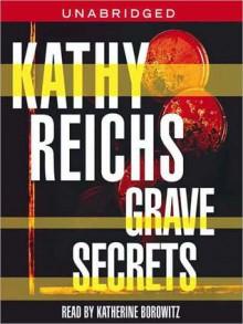 Grave Secrets: A Novel (Audio) - Katherine Borowitz, Kathy Reichs