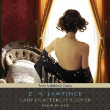 Lady Chatterley's Lover - D. H. Lawrence, John Lee