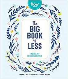 The Big Book of Less: Finding Joy in Living Lighter - Irene Smit,Astrid van der Hulst