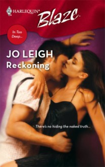 Mills & Boon : Reckoning (In Too Deep...) - Jo Leigh