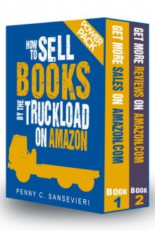 How to Sell Books by the Truckload on Amazon - Power Pack!: Sell Books by the Truckload & Get Reviews by the Truckload - Penny C. Sansevieri