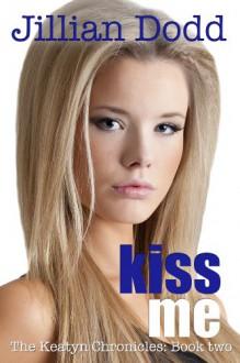 Kiss Me - Jillian Dodd